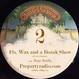 Two 12s, Wax and a Bozak with  Tony Troffa 7-1-18