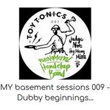 MY basement sessions 009 - Dubby beginnings
