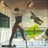 Sax & Sex Hause mix vol 1. by dj Alf