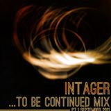 Intager - To Be Continued Mix Part 1 - Recorded Sept. 2011 - Dubstep/Bass Music