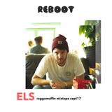 Reboot DJs - ELs - Raggamuffin Mixtape (Sept '17)