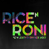 Rice 'n Roni - Weekend Dinner Mixtape #017 live recorded at Local Legends '19
