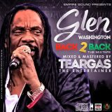 GLEN WASHINGTON BACK TO BACK-2016 [TEARGAS]