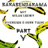 Barabendarama P5: DiVersion & Herr Tulpe