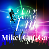 "Star Radio FM presents, ""☆ Mikel CuGGa Clubhouse """