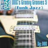 DOC's Groovy Grooves 5 (Funk Jazz) (02.24.17)