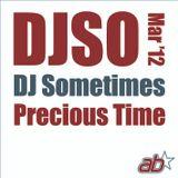 DJSomtimes – March 2012. Precious Time