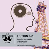 UV Funk 046: Yugoelectro Special with Discom