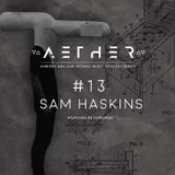 AETHER Guest Mix #13 - SAM HASKINS [ Wendubs Recordings ] (Ambient / Dub Techno)
