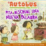 EL AUTOBÚS - Pita descubre una palabra nueva y La Ñ estaba triste