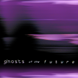 Guest mix: Ghosts of the Future by low light mixes