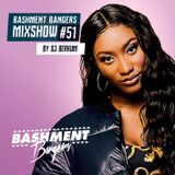 BASHMENTBANGERS MIXSHOW #51 BY DJ BERKUM