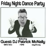 Friday Night Dance Party with special guest DJ Patrick McNally 3/30/18 WAYO 104.3