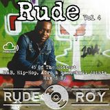 Rude Vol 4 - Vibes on Vibes R&B, HipHop, Dancehall & Afro, Mixed by RudeRoy