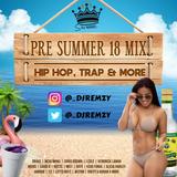@_DJRemzy - PRE SUMMER 2018 MIX | HIP HOP | R&B | TRAP