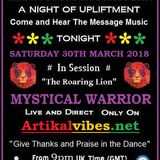 Mystical warrior on Artikal vibes radio SATURDAY 30th MARCH 2019 (The Message Music Show)