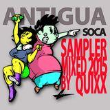 """P. Social & DJ Quixx presents """"Antigua Soca Sampler 2015"""""""