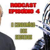 RODCAST EPISÓDIO 4 – CONDOMÍNIO DOS SEGREDOS