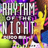Rhythm Of The Night Classic Disco Mix v1 by DeeJayJose