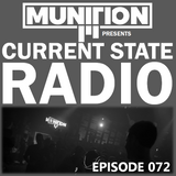 Current State Radio 072 with DJ Munition