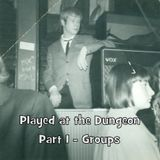 Played at the Dungeon - Part 1 - Groups