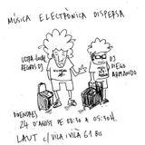 Música Electrònica Dispersa - LAUT Barcelona - 24 d'agost de 2018