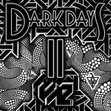 Dark Days II