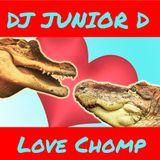 DJ Junior D - Love Chomp [2020]