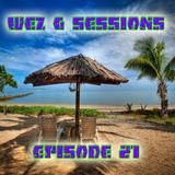 Wez G Sessions Episode 21