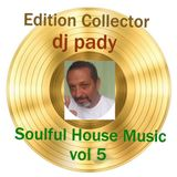 DISQUE D'OR SOULFUL HOUSE MUSIC VOL 5.DJ PADY