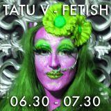 Tatu V - Fetish A