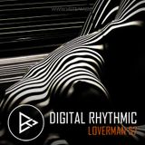 Digital Rhythmic - Loverman_57 (KissFM 2.0 Radio Show)