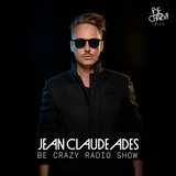 Jean Claude Ades' Be Crazy Ibiza Radio Show #360