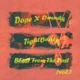 Dope And Diamonds X DJ TightBeats: Blast From The Past, Volume 1.