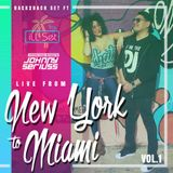 New York to Miami Vol.1 - Ft Johnny Seriuss & DJ ILL-Set
