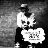 Sounds of the 90s Old School - Mixed by Dj Who