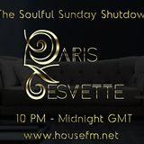 The Soulful Sunday Shutdown : Show 6 with Paris Cesvette on www.Housefm.net