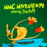 MMC Mixrave #04, Starring: Stay Puft.