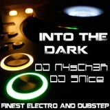 Into the DARK - Finest Electro & Dubstep - #004 - DJ N4sch3r & DJ SNice