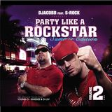 Gym Workout Mix presents - DJACOBB feat. S-Rock PARTY LIKE A ROCKSTAR VOL.2