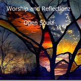 Worship and Reflection - Open Soulz