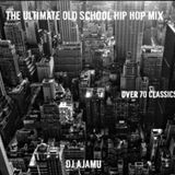 The Ultimate Old School Hip Hop Mix