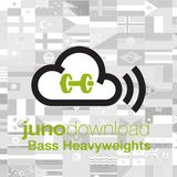 Juno Bass Heavyweights Mix - Drop it