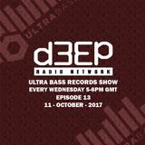 Ultra Bass Records Show 013 - October 11, 2017 on D3EP Radio Network