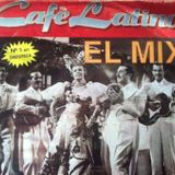 CAFE LATINO EL MIX 1992 - que te la pongo