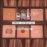 Deep'In Rhythm  #51 w Seb Samooo@ Radio RAJE