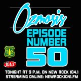 Ozmosis #50 (1/6/13)