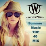 CARLITO'S WAVE present Summer Music TOP 40 MIX