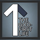 The God-First Life, Week 1
