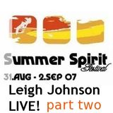 Leigh Johnson LIVE! @ Summer Spirit Festival 2007 / part 2